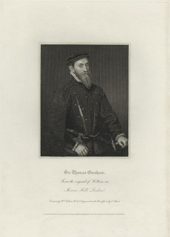 Sir Thomas Gresham, by Charles Picart, published by  Lackington, Hughes, Harding, Mavor & Jones, published by  Longman, Hurst, Rees, Orme & Brown, after  William Hilton, after  Unknown artist, published 29 September 1820 (circa 1565) - NPG D25430 - © National Portrait Gallery, London