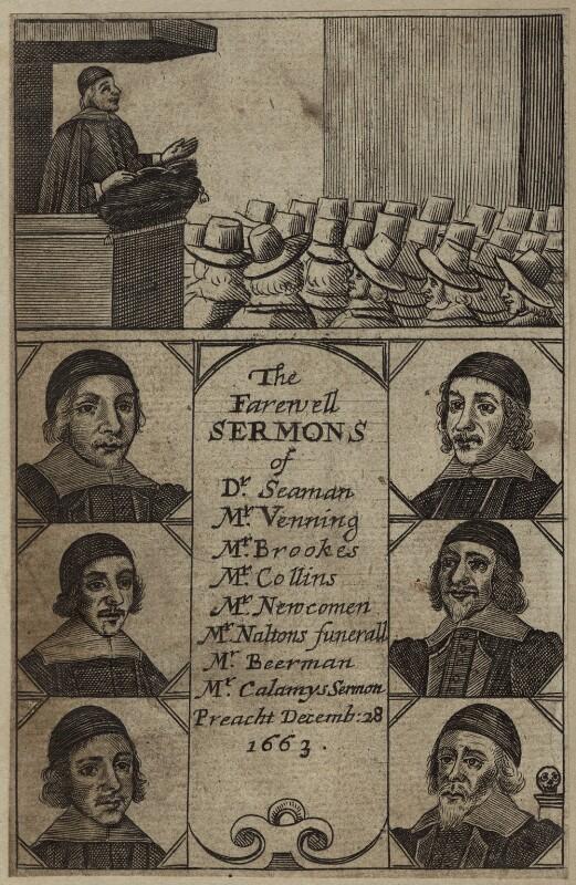 The Farewell Sermons of...(John Collins; Ralph Venning; Edmund Calamy; Lazurus Seaman; Matthew Newcomen; Beerman), after Unknown artist, circa 1662 - NPG D29681 - © National Portrait Gallery, London