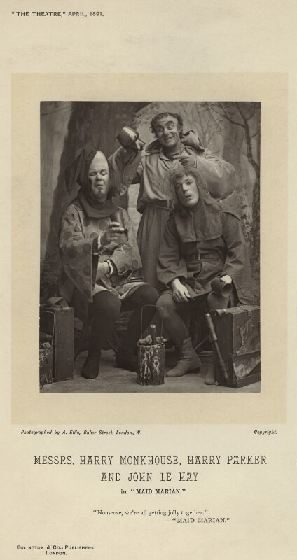 Messrs, Harry Monkhouse, Harry Parker and John Le Hay in 'Maid Marian', by Alfred Ellis, published by  Eglington & Co, published 1 April 1891 - NPG x4331 - © National Portrait Gallery, London