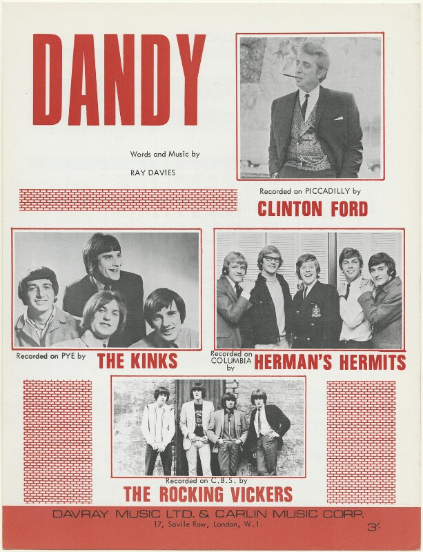 Sheet music cover for 'Dandy' by Clinton Ford; The Kinks (Pete Quaife; Dave Davies; Ray Davies; Mick Avory); Herman's Hermits (Karl Anthony Green; Lek Leckenby; Peter Noone; (Jan) Barry Whitwam; Keith Hopwood); The Rocking Vickers (Harry Feeney; Lemm...), published by Davray Music Limited, published by  Carlin Music Corporation, after  Unknown photographers, 1966 - NPG D48455 -