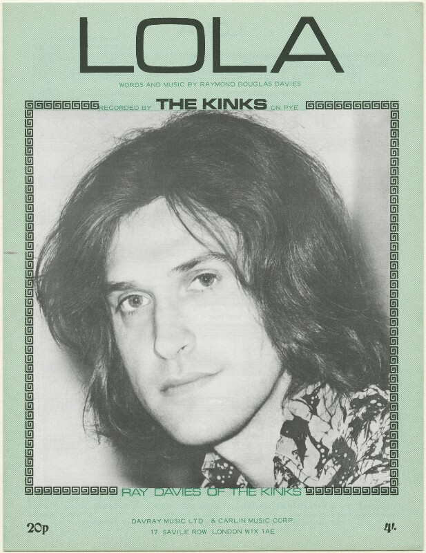 Sheet music cover for 'Lola' by The Kinks (Ray Davies), published by Davray Music Limited, published by  Carlin Music Corporation, after  Unknown photographer, 1970 - NPG D48457 -