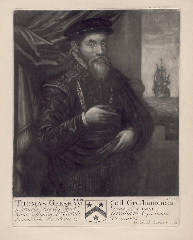 Sir Thomas Gresham, by John Faber Sr, published 1714 - NPG D2501 - © National Portrait Gallery, London