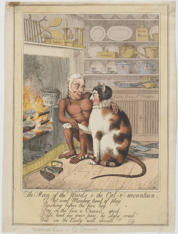 The Man of the Woods & the Cat-o'-mountain (Sir Matthew Wood, Bt; Caroline Amelia Elizabeth of Brunswick), attributed to Theodore Lane, published by  George Humphrey, published 27 March 1821 - NPG D8094 - © National Portrait Gallery, London
