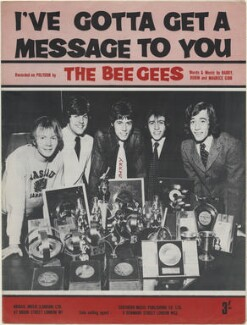 Sheet music cover for 'I've Gotta Get a Message to You' by The Bee Gees ((Frederick) Colin Petersen; Vince Melouney; Sir Barry Alan Crompton Gibb; Maurice Gibb; Robin Hugh Gibb), published by Abigail Music Limited, after  Unknown photographer - NPG D48355