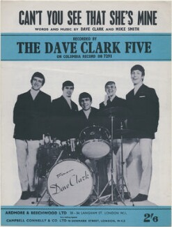Sheet music cover for 'Can't You See That She's Mine' by The Dave Clark Five (Rick Huxley; Denis Payton; Mike Smith; Lenny Davidson; Dave Clark), published by Ardmore & Beechwood Ltd, after  Unknown photographer - NPG D48367