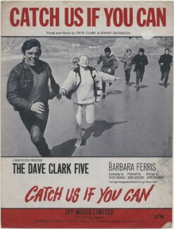 Sheet music cover for 'Catch Us If You Can' by The Dave Clark Five with Barbara Ferris (Dave Clark; Barbara Ferris; Lenny Davidson; Rick Huxley; Denis Payton; Mike Smith), published by Ivy Music Ltd, after  Bruce Fleming - NPG D48368