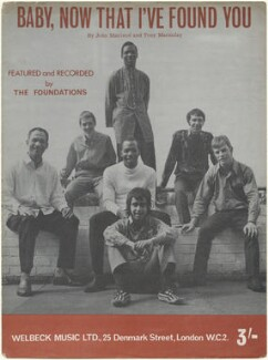 Sheet music cover for 'Baby, Now That I've Found You' by The Foundations (Clem Curtis (Curtis Clements); Mike Elliott; Tim Harris; Pat Burke; Alan Warner; Peter MacBeth; Tony Gomez), published by Welbeck Music Ltd, after  Unknown photographer - NPG D48404