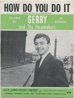 Sheet music cover for 'How Do You Do It' by Gerry and the Pacemakers (Gerry Marsden), published by Dick James Music Limited, after  Peter Kaye Photography - NPG D48410