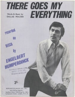 Sheet music cover for 'There Goes My Everything' by Engelbert Humperdinck (Arnold George Dorsey), published by Burlington Music Company Limited, after  Unknown photographer - NPG D48430
