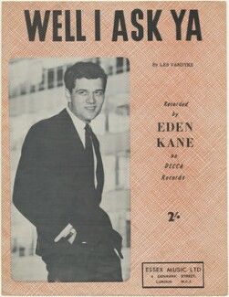 Sheet music cover for 'Well I Ask Ya' by Eden Kane, published by Decca Records, after  Unknown photographer - NPG D48442