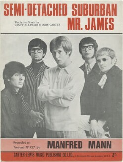 Sheet music cover for 'Semi-detached Suburban Mr. James' by Manfred Mann (Mike Hugg; Manfred Man; Paul Jones; Tom McGuinness; Mike Vickers), published by Carter Lewis Music Publishing Company Limited, after  Unknown photographer - NPG D48481