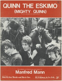 Sheet music cover for 'Quinn the Eskimo (Mighty Quinn)' by Manfred Mann (Mike Hugg; Manfred Mann; Mike Vickers; Tom McGuinness; Paul Jones), published by Bob Dylan Words and Music Inc, after  Unknown photographer - NPG D48482