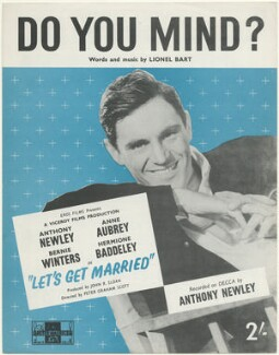 Sheet music cover for 'Do You Mind?' by Anthony Newley, published by The Peter Maurice Music Co Ltd, after  Unknown photographer - NPG D48494