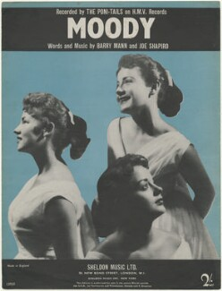 Sheet music cover for 'Moody' by The Poni-Tails (Toni Cistone; LaVerne Novak; Patti McCabe), published by Sheldon Music Limited, after  Unknown photographer - NPG D48500