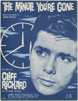 Sheet music cover for 'The Minute You're Gone' by Sir Cliff Richard, published by Jewel Music Publishing Co. Ltd., after  David Steen - NPG D48516