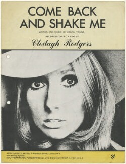Sheet music cover for 'Come Back and Shake Me' by Clodagh Rodgers, published by April Music Limited, after  Unknown photographer - NPG D48518
