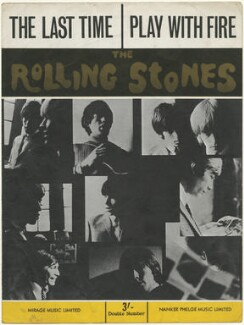 Sheet music cover for 'The Last Time / Play With Fire' by The Rolling Stones (Keith Richards; Mick Jagger; Brian Jones; Charlie Watts; Bill Wyman), published by Mirage Music Limited, published by  Nanker Phelge Music Limited, after  Unknown photographer - NPG D48525