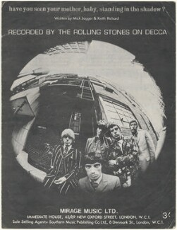 Sheet music cover for 'Have You Seen Your Mother, Baby, Standing in the Shadow?' by The Rolling Stones (Keith Richards; Brian Jones; Charlie Watts; Bill Wyman; Mick Jagger), published by Mirage Music Limited, after  Jerry Schatzberg - NPG D48528