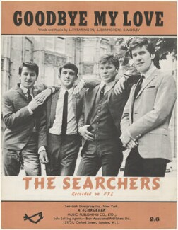 Sheet music cover for 'Goodbye My Love' by The Searchers (Tony Jackson; Mike Pender; John McNally; Chris Curtis), published by A. Schroeder Music Publishing Co Ltd, after  Unknown photographer - NPG D48542