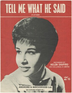 Sheet music cover for 'Tell Me What He Said' by Helen Shapiro, published by Ardmore & Beechwood Ltd, after  Unknown photographer - NPG D48551