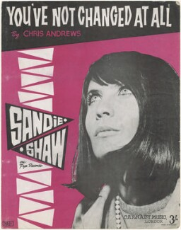 Sheet music cover for 'You've Not Changed At All' by Sandie Shaw, published by Carnaby Music, after  Unknown photographer - NPG D48557