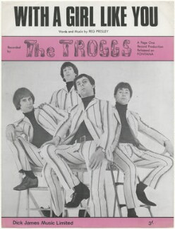 Sheet music cover for 'With A Girl Like You' by The Troggs (Chris Britton; Ronnie Bond; Pete Staples; Reg Presley), published by Dick James Music Limited, after  Freddie Reed - NPG D48583