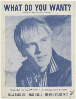 Sheet music cover for 'What Do You Want?' by Adam Faith, published by Mills Music Ltd, after  Unknown photographer - NPG D48587
