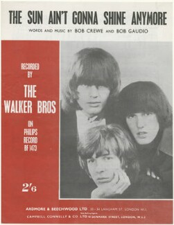 Sheet music cover for 'The Sun Ain't Gonna Shine Anymore' by The Walker Brothers (John Walker; Scott Walker; Gary Walker), published by Ardmore & Beechwood Ltd, after  Unknown photographer - NPG D48589