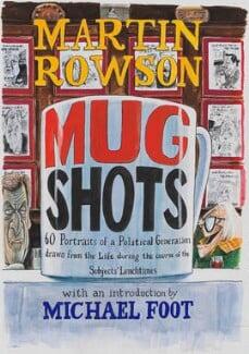 Mug Shots front cover artwork (Alastair John Campbell; Michael Foot), by Martin Rowson - NPG D49475